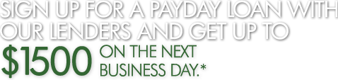 Sign up for a payday loan with our lenders.